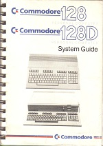 Commodore 128 – 128D System Guide